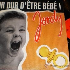 Discos de vinilo: JORDY MAXI DUR DUR D'ETRE BEBE! ESPAÑA 1992. Lote 38627254