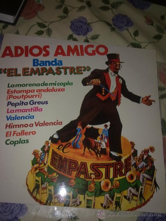 ADIOS AMIGO BANDA EL EMPASTRE. LA MORENA DE MI COPLA. ESTAMPA ANDALUZA ( POPURRI) C1V (Música - Discos - LP Vinilo - Otros estilos)