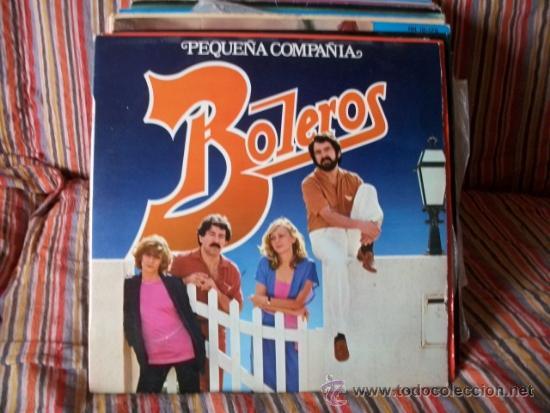 PEQUEÑA COMPAÑÍA - BOLEROS . LP . 1984 FONOMUSIC (Música - Discos - LP Vinilo - Grupos Españoles de los 70 y 80)