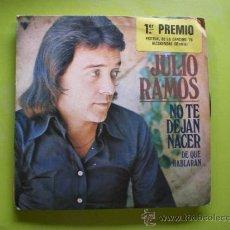 Discos de vinilo: JULIO RAMOS NO TE DEJAN NACER+ DE QUE HABLARAN SINGLE / 1º PREMIO. Lote 38660846