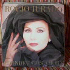 Discos de vinil: ROCIO JURADO LP DONDE ESTAS AMOR? EMI 1987. Lote 38660591