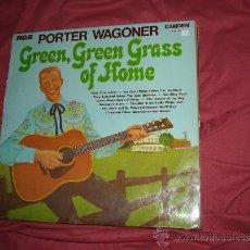 Discos de vinilo: PORTER WAGONER LP GREEN,GREEN,GRASS OF HOME RCA ENGLAND 1970. Lote 53570253