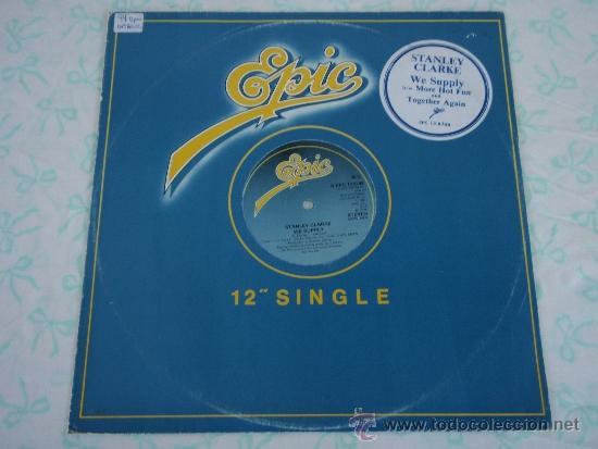STANLEY CLARKE ( WE SUPPLY - MORE HOT FUN - TOGETHER AGAIN ) ENGLAND-1978 / 79 MAXI45 EPIC (Música - Discos de Vinilo - Maxi Singles - Pop - Rock Internacional de los 70)