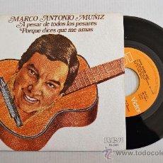 Discos de vinilo: MARCO ANTONIO MUÑIZ-A PESAR DE TODOS LOS PESARES…-¡¡NUEVO!!-SINGLE-1979-RCA-SPÑ. Lote 38731476