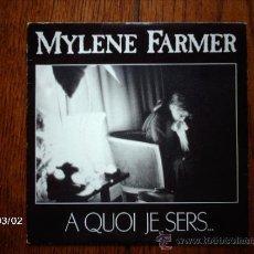 Discos de vinilo: MYLENE FARMER - A QUOI JE SERS ... + LA VEUVE NOIRE . Lote 38745812
