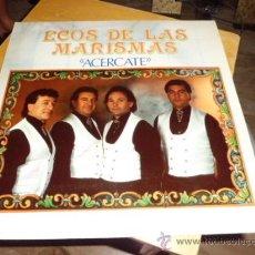 Discos de vinilo: ECOS DE LAS MARISMAS- ACERCATE FONEMUSIC 1991 EXCELENTE ESTADO. Lote 38742751