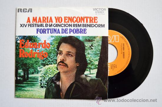 EDUARDO RODRIGO-A MARIA YO ENCONTRE-FORTUNA DE POBRE-¡¡NUEVO!!-SINGLE-1972-RCA-SPÑ (Música - Discos - Singles Vinilo - Grupos y Solistas de latinoamérica)