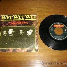 Discos de vinilo: SINGLE - WET WET WET - TEMPTATION - EDITION SPANISH. Lote 15423363