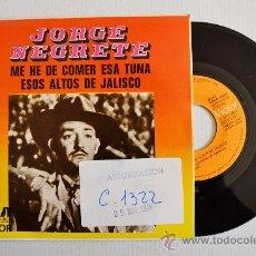 Discos de vinilo: JORGE NEGRETE-ME HE DE COMER ESA TUNA-ESOS ALTOS DE JALISCO-¡¡NUEVO!!-SINGLE-1974-RCA-SPÑ. Lote 38751286