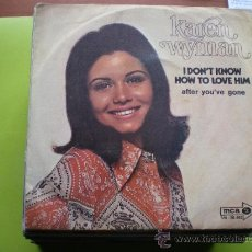 Discos de vinilo: KAREN WYMAN / I DON'T KNOW HOW TO LOVE HIM / AFTER YOU'VE GONE (SINGLE DE 1970). Lote 38756466