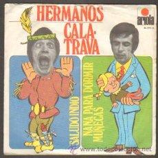 Discos de vinilo: HERMANOS CALATRAVA. SALUDO INDIO,NANA PARA DORMIR MUÑECAS RF-6789. Lote 38771524