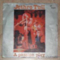 Discos de vinilo: JETHRO TULL - SINGLE - A PASSION PLAY- 1973 SPANISH EDITION-. Lote 38772463