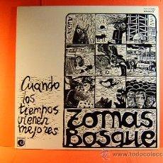 Discos de vinilo: CUANDO LOS TIEMPOS VIENEN MEJORES - TOMAS BOSQUE -LETRAS-NANO BERMUDEZ-NOVOLA ZAFIRO - 1977 - LP .... Lote 38785554