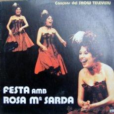 Discos de vinilo: FESTA AMB ROSA M ª SARDA - CANÇONS DEL SHOW TELEVISIU. Lote 38792077