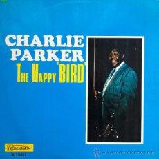 Discos de vinilo: CHARLIE PARKER- THE HAPPY BIRD. Lote 38832582