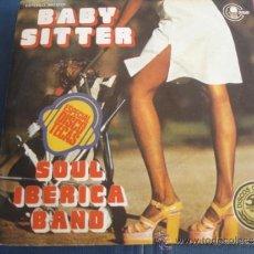 Discos de vinilo: SOUL IBERICA BAND BABY SITTER . Lote 38843566