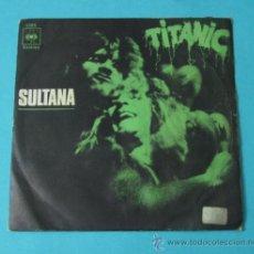Discos de vinilo: TITANIC. SULTANA. CANTA LOCO CANTA. CBS. Lote 38851276