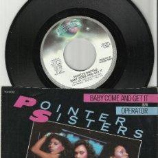 Discos de vinilo: POINTER SISTERS SINGLE BABY COME AND GET IT U.S.A. 1983. Lote 38850973