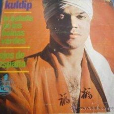 Discos de vinilo: KULDIP LA BALADA DE LOS BOINAS VERDES / OJOS DE ESPAÑA. Lote 38855743