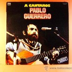 Discos de vinilo: A CANTAROS - PABLO GUERRERO - GRABACION ORIGINAL - MERCURIO IBEROFON MUSICOX - 1980 - LP ... . Lote 38856615