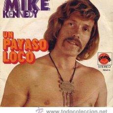 Discos de vinilo: MIKE KENNEDY ( LOS BRAVOS ) - UN PAYASO LOCO / EL EXTRAÑO SOÑADOR - SINGLE VINILO. (EXPLOSION, 1972). Lote 38858709