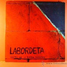 Discos de vinilo: CANTES DE LA TIERRA ADENTRO - J. A. LABORDETA - MOVIE PLAY GONG - FOTOS Y LETRAS - 1976 - LP ... . Lote 38881969