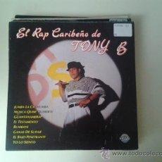 Discos de vinilo: EL RAP CARIBEÑO DE TONY B - JUMBA LA CACHUMBA (PEDIDO MINIMO 6 EUROS). Lote 38888228