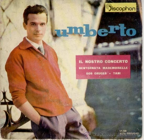UMBERTO MARCATO - NUESTRO CONCIERTO - DOS CRUCES - TANI - EP SPAIN 1961 VG+ / VG++ (Música - Discos de Vinilo - EPs - Canción Francesa e Italiana)