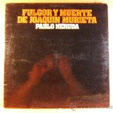 Discos de vinilo: FULGOR Y MUERTE DE JOAQUIN MURRIETA - PABLO NERUDA - MOVIEPLAY GONG - FOTOS Y LETRAS - 1974 - LP .... Lote 38895215