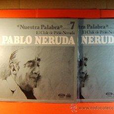 Discos de vinilo: EL CHILE DE PABLO NERUDA - RECITA -1ª Y 2º PARTE COMPLETO - DICAP MOVIE PLAY GONG - 1977 - DOS LP.... Lote 38922467
