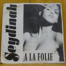 Discos de vinilo: SEYDINAH - A LA FOLIE (2 VERSIONES) - SINGLE SOUND OF MUSIC RECORDS 1991 - SJ. Lote 38923250