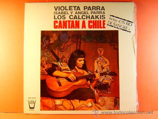 CANTAN A CHILE - VIOLETA PARRA,ISABEL Y ANGEL PARRA,LOS CALCHAKIS - CBS ARION - 1974 - LP ... (Música - Discos - LP Vinilo - Cantautores Extranjeros)