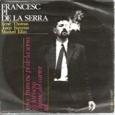 Discos de vinilo: EP FRANCESC PI DE LA SERRA : JO SOC FRANCESC PI DE LA SERRA . Lote 38930596
