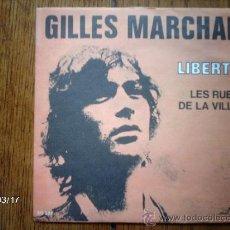 Discos de vinilo: GILLES MARCHAL - LIBERTE + LES RUES DE LA VILLE. Lote 38934771