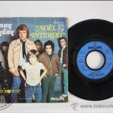 Discos de vinilo: SINGLE - JOHNNY HALLYDAY - NOEL INTERDIT - EDITADO PHILIPS - 1973 - FRANCIA. Lote 38935129
