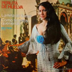 Discos de vinilo: PERLITA DE HUELVA- LA NIÑA DE FUEGO- COMO TE ESTOY QUERIENDO. Lote 38935198