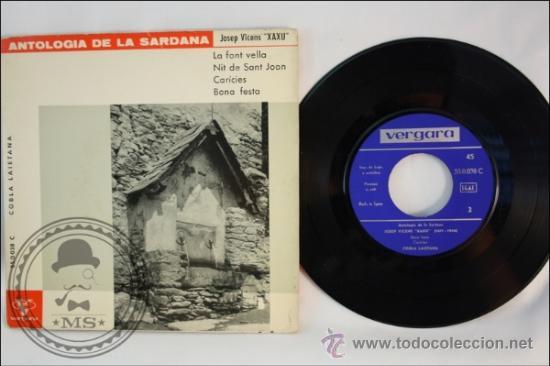 SINGLE - JOSEP VICENS XAXU - ANTOLOGIA DE LA SARDANA - EDITADO VERGARA - 1963 - ESPAÑA (Música - Discos - Singles Vinilo - Solistas Españoles de los 50 y 60)