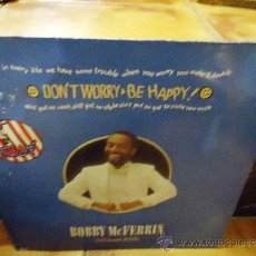 Discos de vinilo: BOBBY MCFERRIN DON´T WORRY- BE HAPPY. Lote 38937706