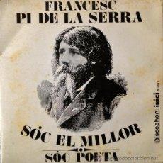 Discos de vinilo: FRANCESC PI DE LA SERRA- SOC EL MILLOR- SOC POETA- LAS LETRAS EN CATALÁN Y CASTELLANO. Lote 38946175