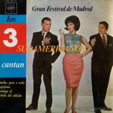 Discos de vinilo: LOS 3 SUDAMERICANOS- GRAN FESTIVAL DE MADRID- RARO. Lote 38946355