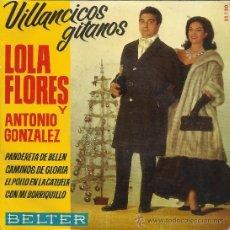 Discos de vinilo: VILLANCICOS GITANOS, POR LOLA FLORES Y ANTONIO FLORES (EP 45 RPM, BELTER, 1964). Lote 38962306