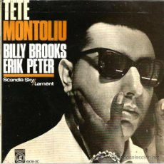 Discos de vinilo: SINGLE TETE MONTOLIU ( CON BILLY BROOKS & ERIK PETER ): SCANDIA SKY + LAMENT. Lote 38963826