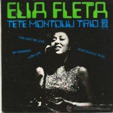 Discos de vinilo: EP ELIA FLETA & TETE MONTOLIU TRIO : LUSH LIFE + 3 . Lote 38963877
