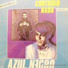 Discos de vinilo: AZUL Y NEGRO -NO CONTROLO NADA-MAXI -1981. Lote 38971732