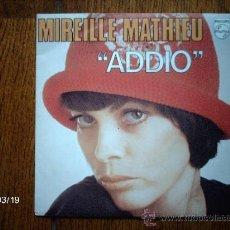 Discos de vinilo: MIREILLE MATHIEU - ADDIO + POUR UNE MARSEILLAISE . Lote 38999248