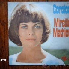 Discos de vinilo: MIREILLE MATHIEU - CORSICA + DIEU TE GARDE . Lote 38999385