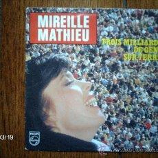 Discos de vinilo: MIREILLE MATHIEU - TROIS MILLIARDS DE GENS SUR TERRE + MA VIE M´APPARTIENT . Lote 38999422