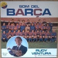 Discos de vinilo: RUDY VENTURA -SOM DEL BARÇA -LP + POSTER!!! 1981 . Lote 38984067