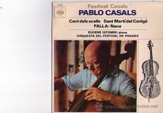 PABLO CASALS**CANT DELS OCELLS**SANT MARTI DEL CANIGÓ**1967 (Música - Discos - Singles Vinilo - Clásica, Ópera, Zarzuela y Marchas)