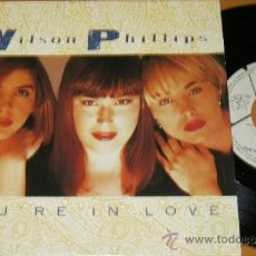 Discos de vinilo: WILSON PHILLIPS - YOU 'RE IN LOVE YOU'RE / HOLD ON ( LIVE IN JAPAN ) SINGLE SBK 1991 GERMANY N MINT. Lote 38988839